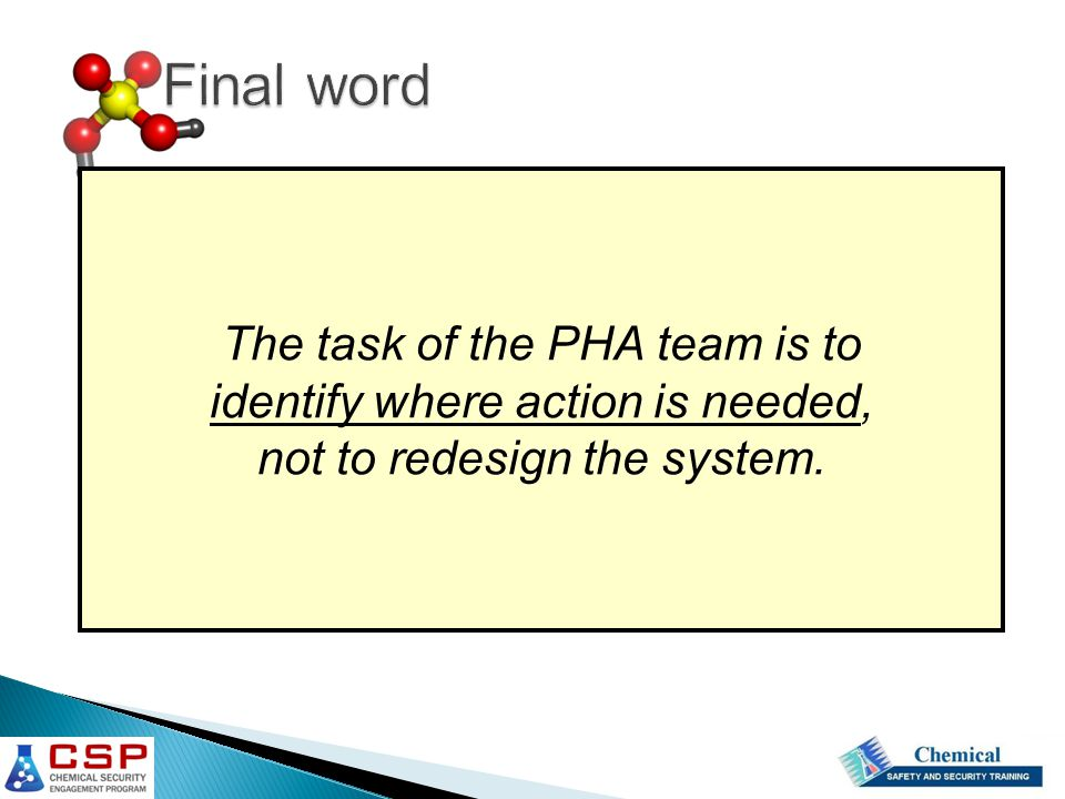 Final word The task of the PHA team is to identify where action is needed, not to redesign the system.