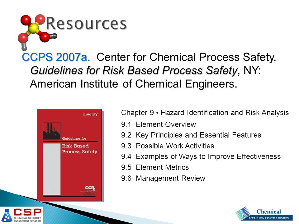 CCPS 2007a. Guidelines for Risk Based Process Safety CCPS 2007a. Center for Chemical Process Safety, Guidelines for Risk Based Process Safety, NY: Ame