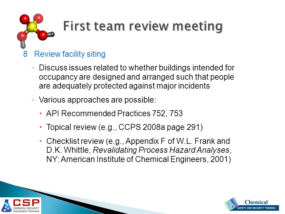 First team review meeting 8 Review facility siting ◦ Discuss issues related to whether buildings intended for occupancy are designed and arranged such