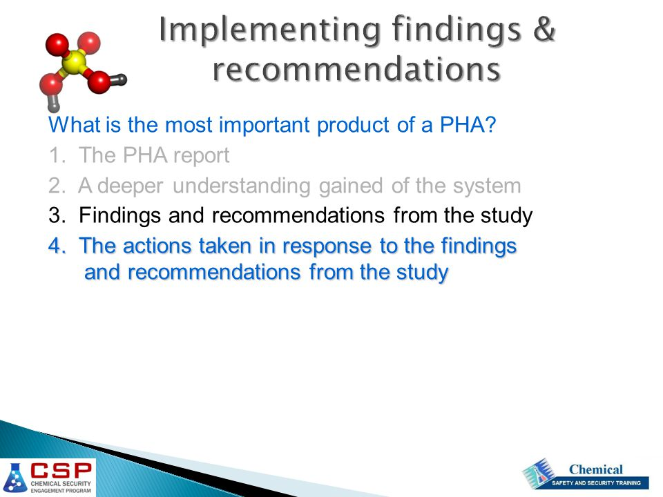 What is the most important product of a PHA? 1. The PHA report 2. A deeper understanding gained of the system 3. Findings and recommendations from the