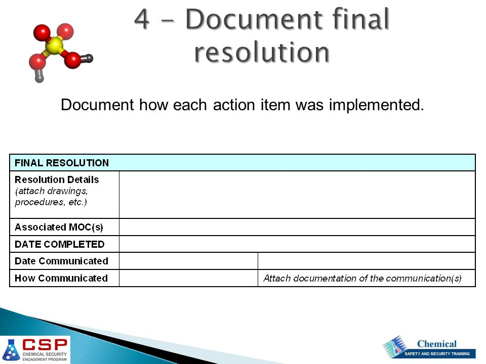 4 - Document final resolution Document how each action item was implemented.