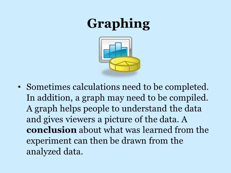 Graphing Sometimes calculations need to be completed.