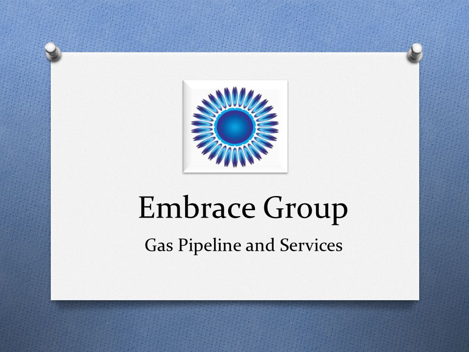 Embrace Group Gas Pipeline and Services