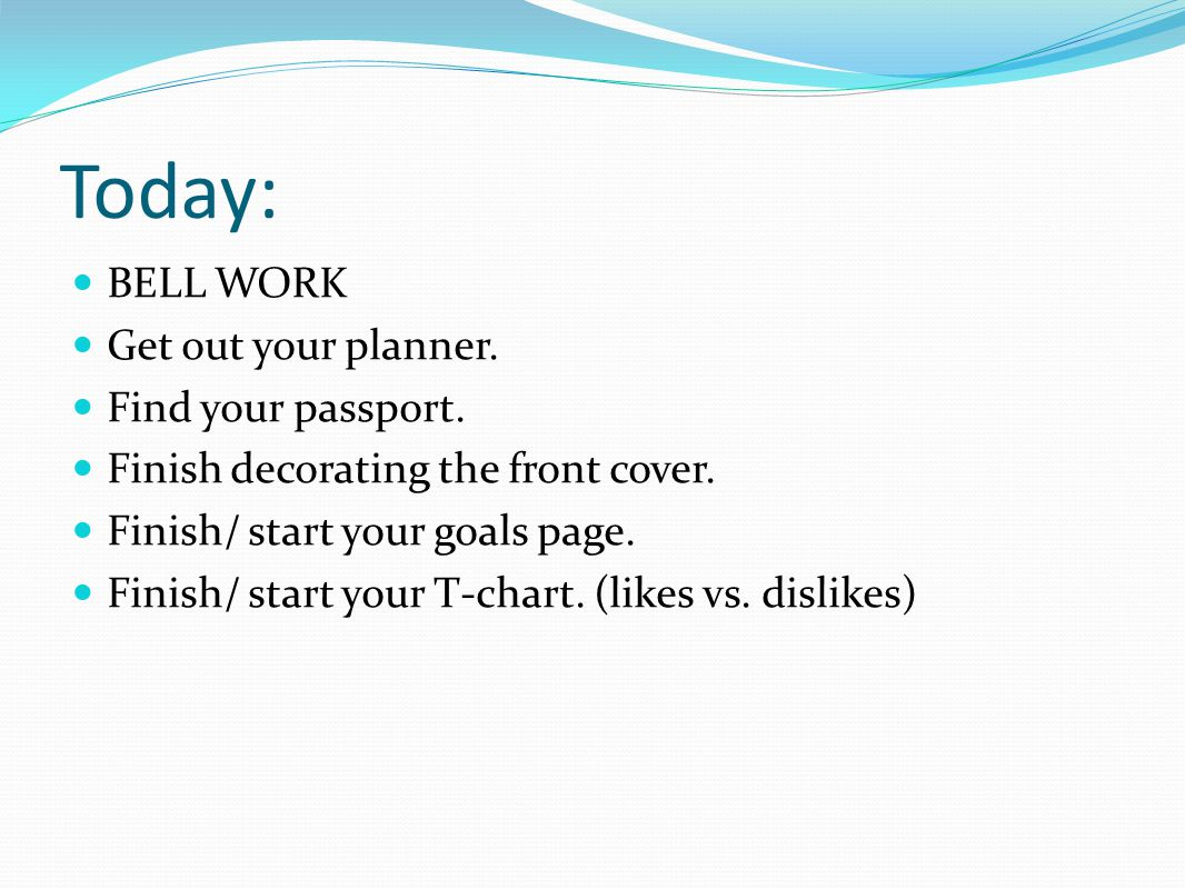 Today: BELL WORK Get out your planner.Find your passport.
