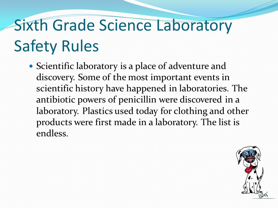 Sixth Grade Science Laboratory Safety Rules Scientific laboratory is a place of adventure and discovery.