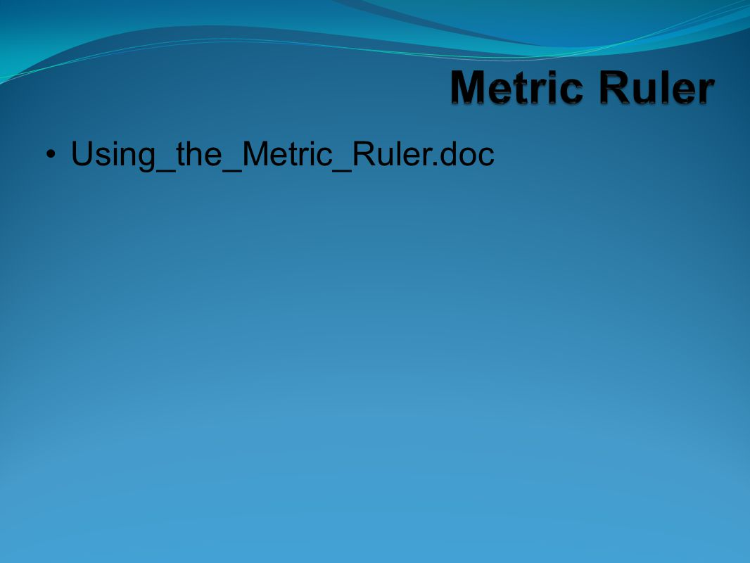 Using_the_Metric_Ruler.doc