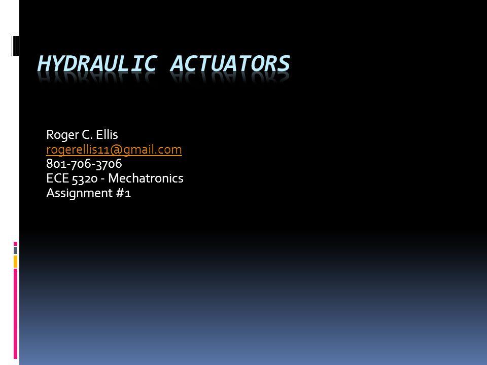 Roger C. Ellis rogerellis11@gmail.com 801-706-3706 ECE 5320 - Mechatronics Assignment #1