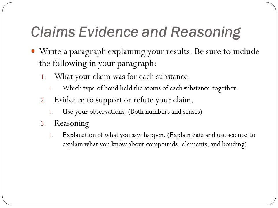 Claims Evidence and Reasoning Write a paragraph explaining your results.