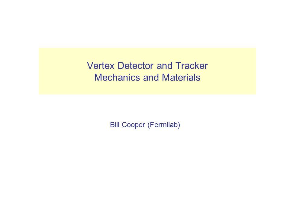 Vertex Detector and Tracker Mechanics and Materials Bill Cooper (Fermilab) (Layer 1) VXD