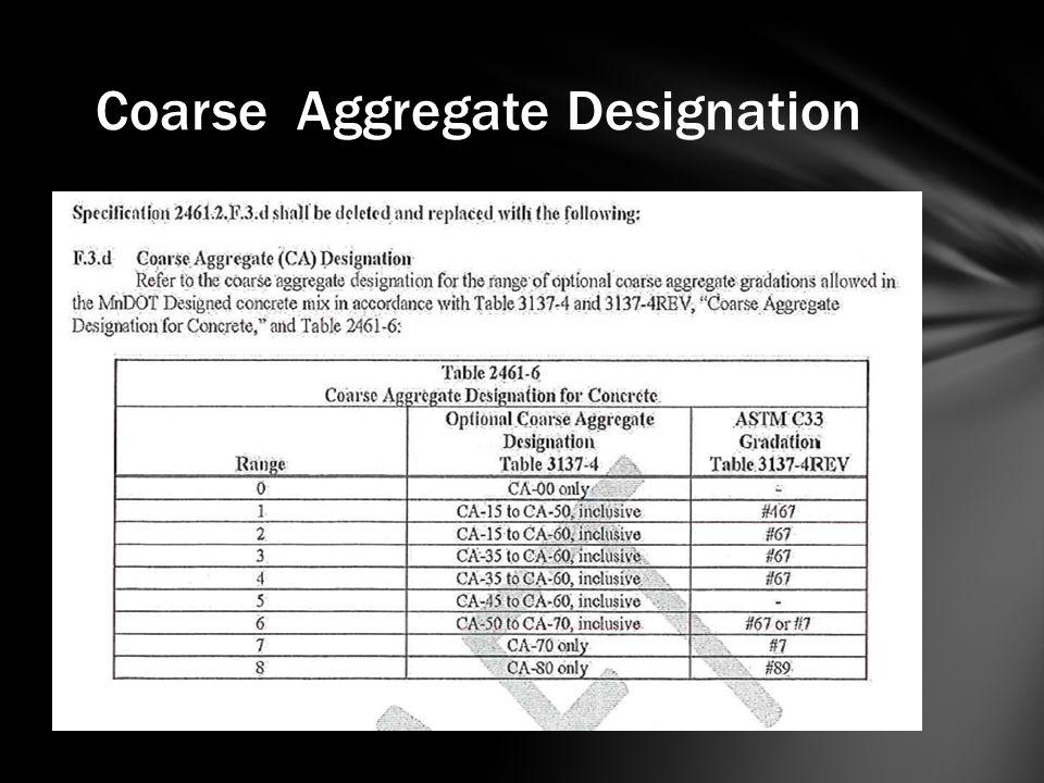Coarse Aggregate Designation