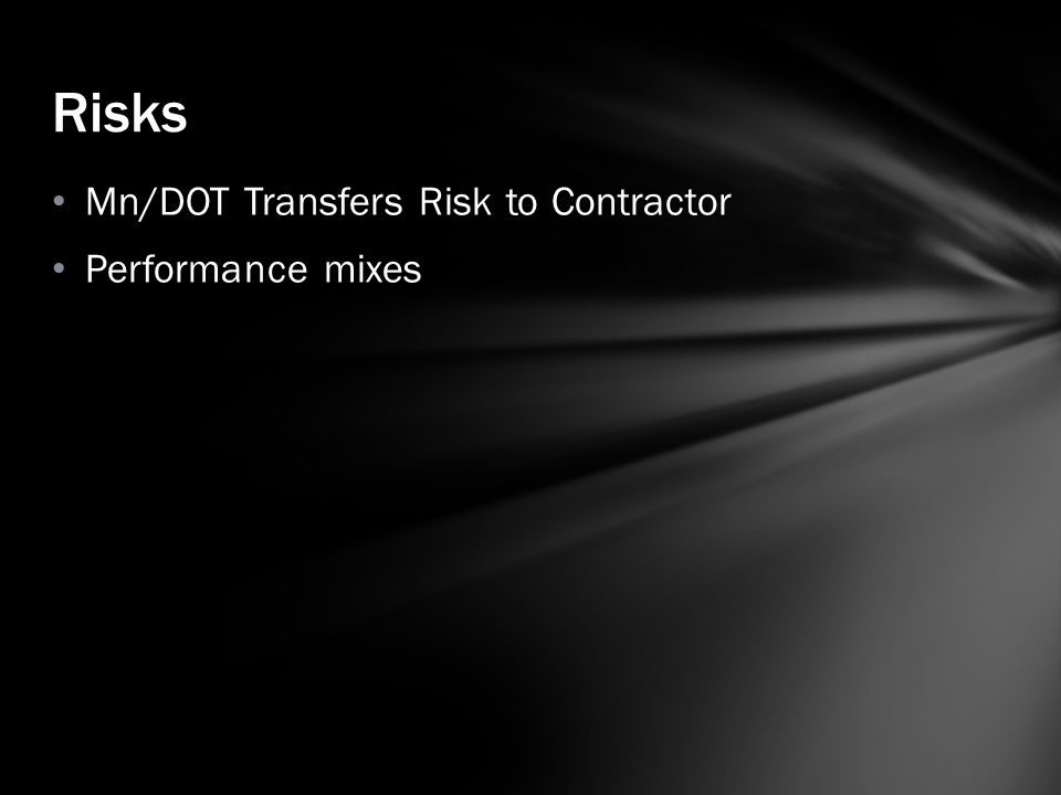 Mn/DOT Transfers Risk to Contractor Performance mixes Risks