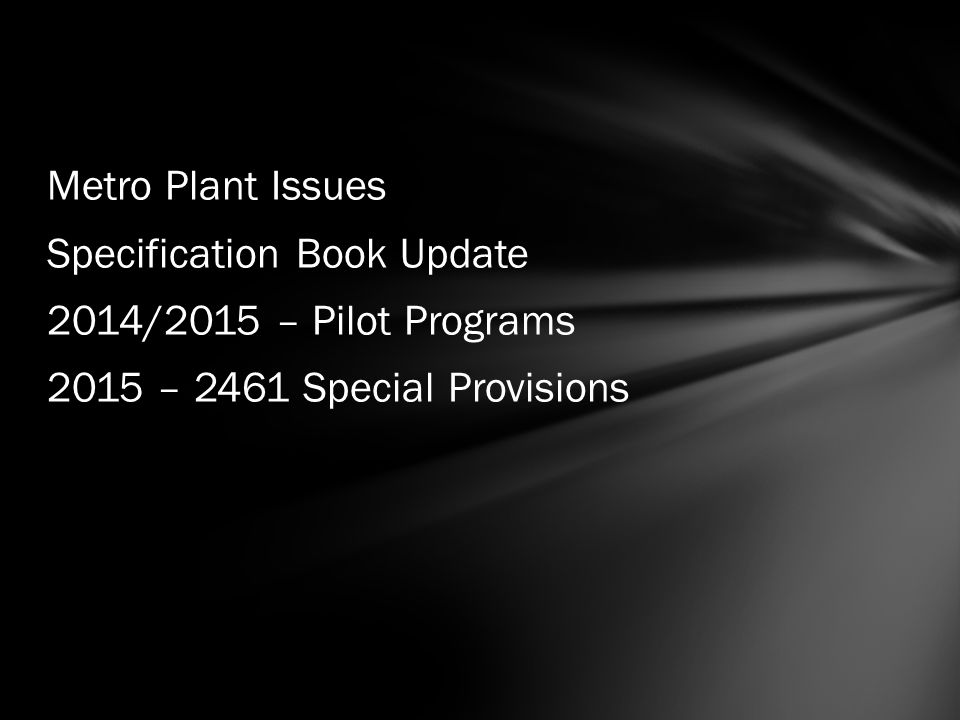 Metro Plant Issues Specification Book Update 2014/2015 – Pilot Programs 2015 – 2461 Special Provisions