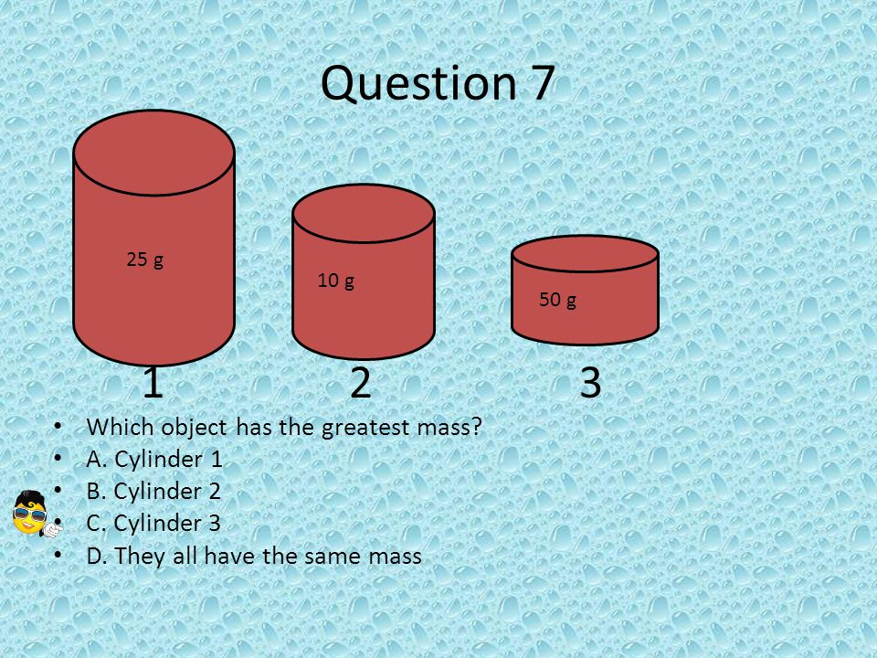 Question 7 1 23 Which object has the greatest mass.