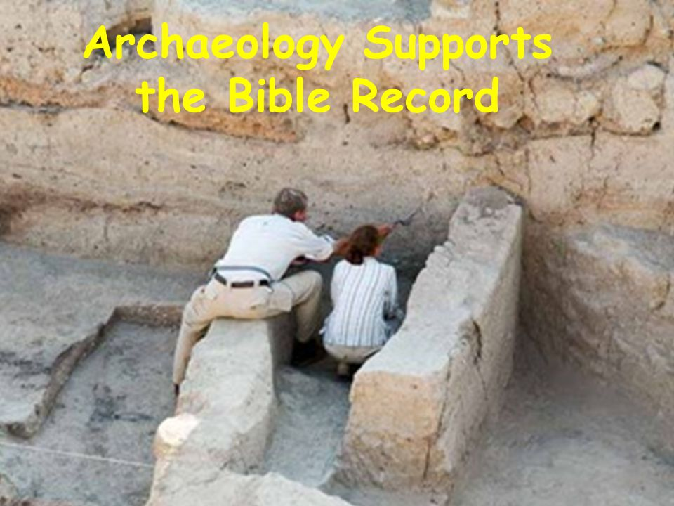 Archaeology Supports the Bible Record