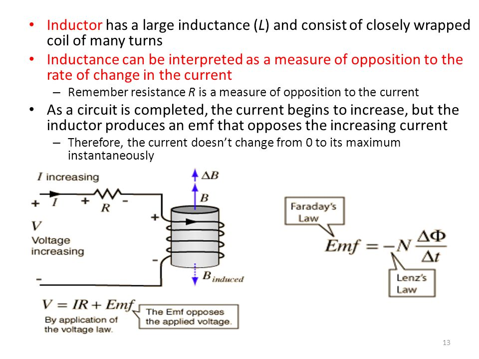 Self-inductance, cont. The self-induced emf is given by Faraday's law and must be proportional to the time rate of change of the current – L is a prop