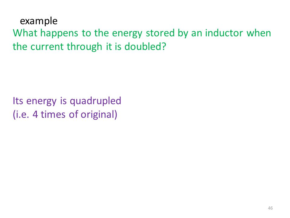 What is the magnetic energy stored in a3-mH inductor when the current through it is 4 mA? 24 × 10 -9 joule or 2.4 × 10 -8 joule example 45