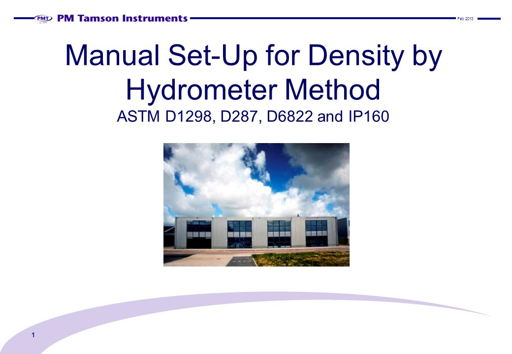 Manual Set-Up for Density by Hydrometer Method ASTM D1298, D287, D6822 and IP160 Feb 2013 1