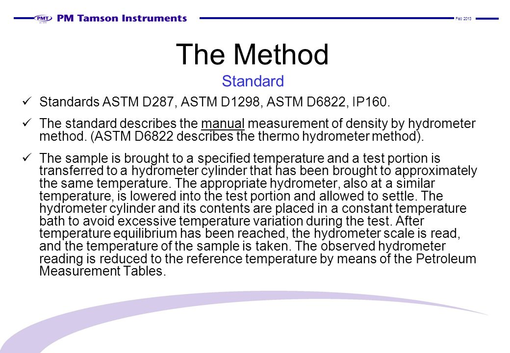 The Method Standard Standards ASTM D287, ASTM D1298, ASTM D6822, IP160.
