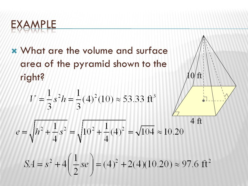  What are the volume and surface area of the pyramid shown to the right?