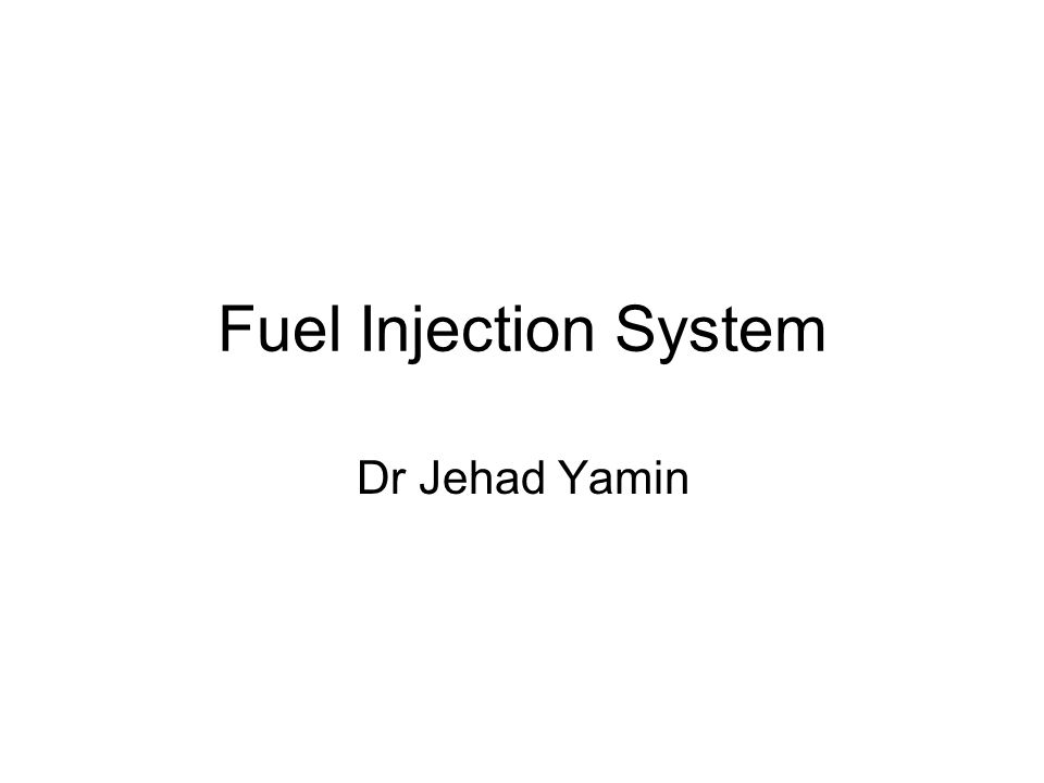 Fuel Injection System Dr Jehad Yamin