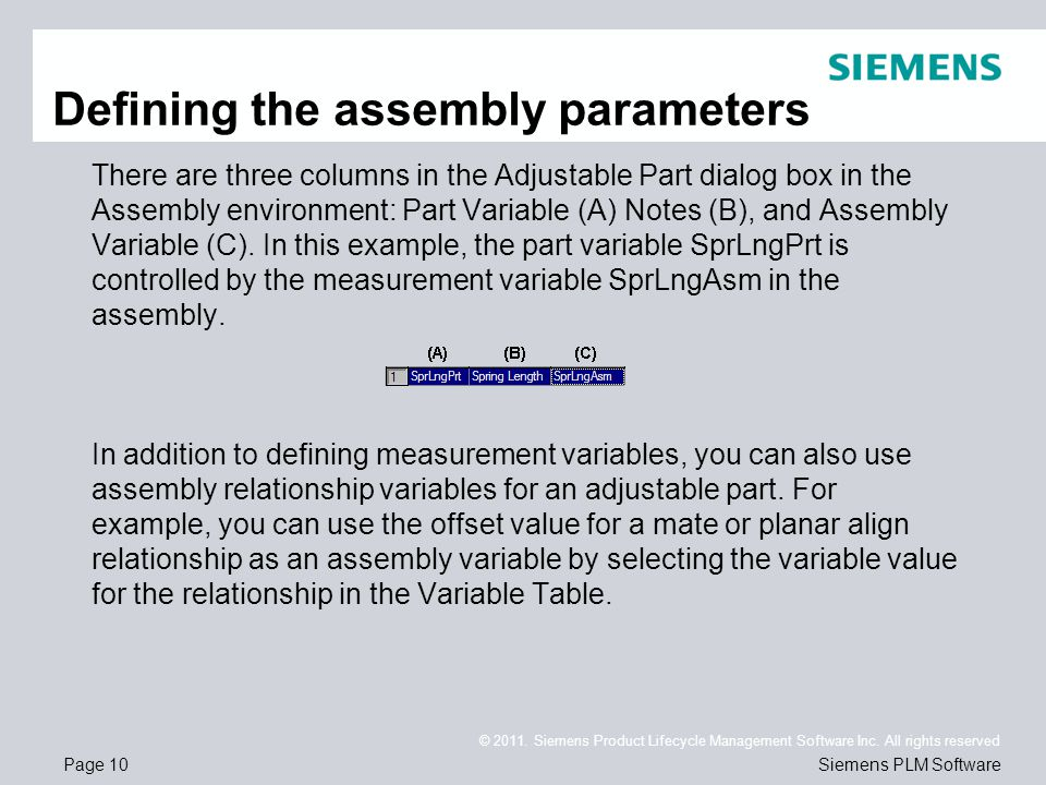 Page 10 © 2011. Siemens Product Lifecycle Management Software Inc. All rights reserved Siemens PLM Software Defining the assembly parameters There are