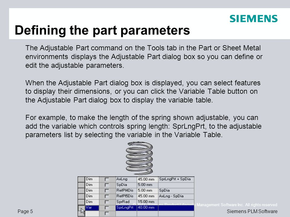 Page 5 © 2011. Siemens Product Lifecycle Management Software Inc. All rights reserved Siemens PLM Software Defining the part parameters The Adjustable