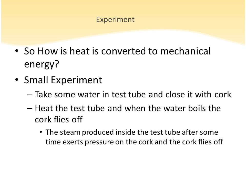 Experiment So How is heat is converted to mechanical energy.