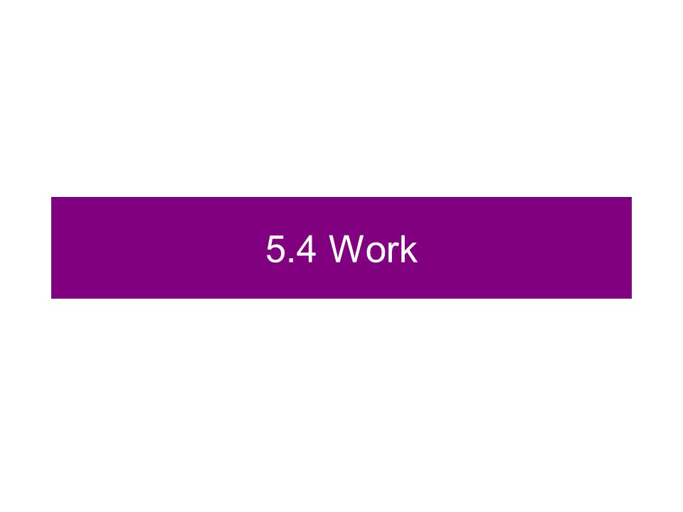 5.4 Work