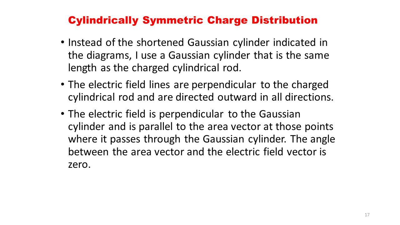 Cylindrically Symmetric Charge Distribution Instead of the shortened Gaussian cylinder indicated in the diagrams, I use a Gaussian cylinder that is th