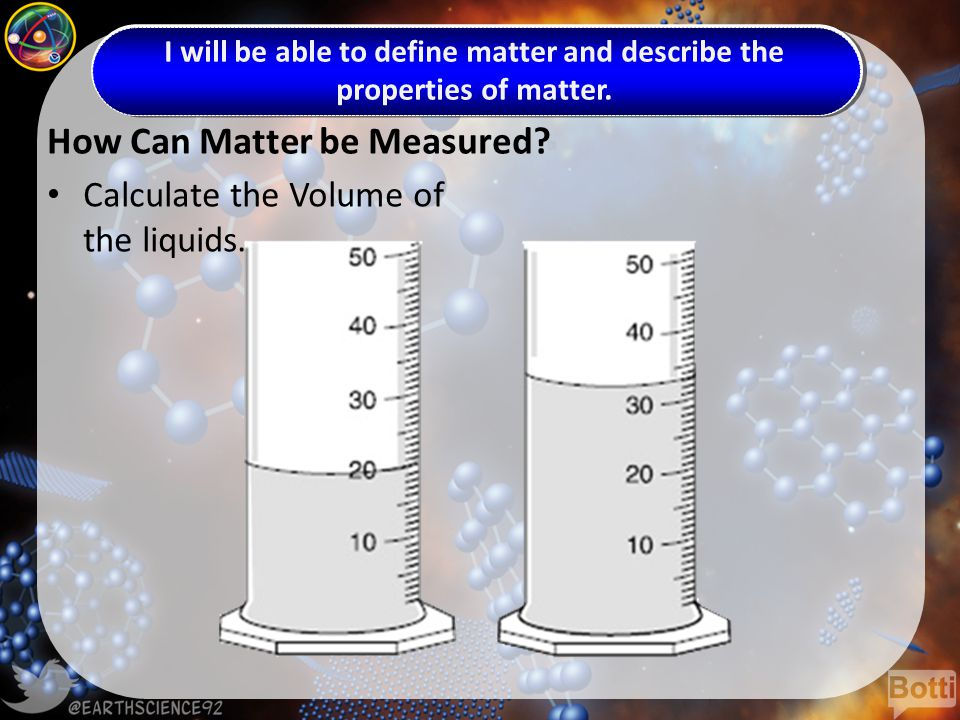 How Can Matter be Measured. Calculate the Volume of the liquids.