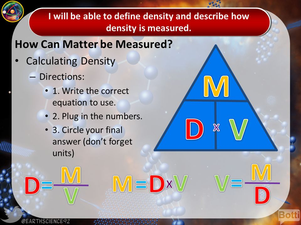 How Can Matter be Measured. Calculating Density – Directions: 1.