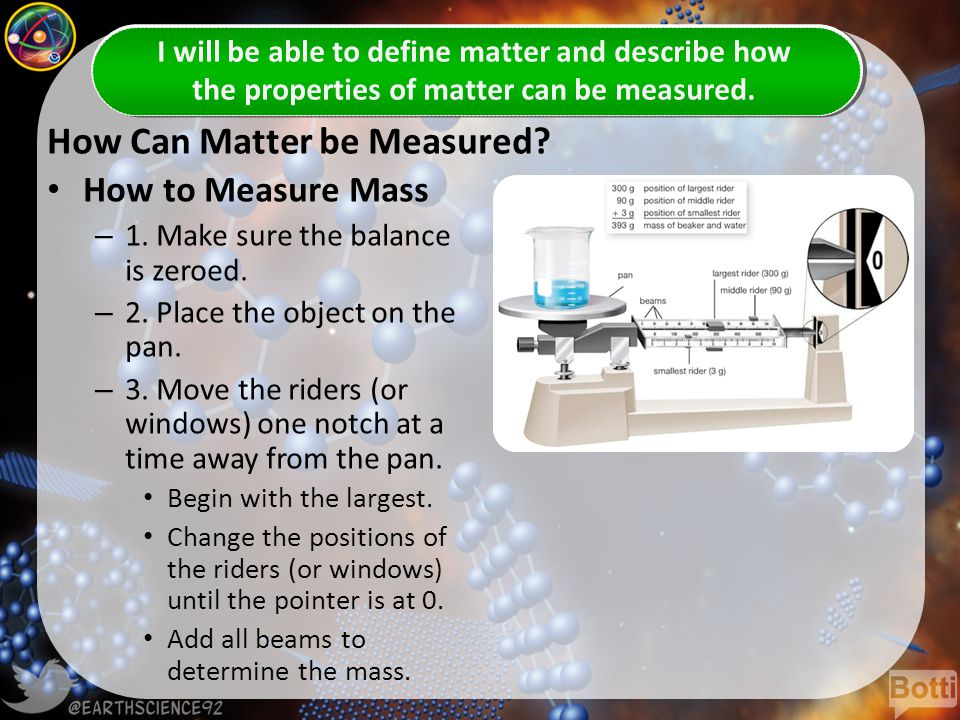 How Can Matter be Measured. How to Measure Mass – 1.