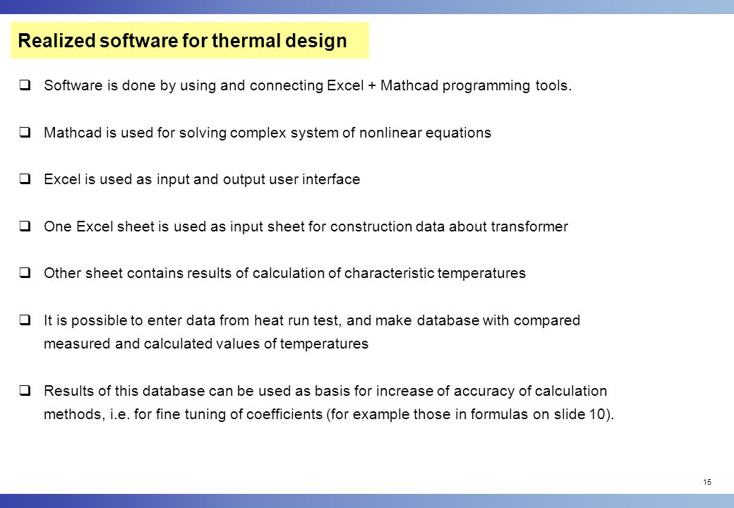 15 Realized software for thermal design  Software is done by using and connecting Excel + Mathcad programming tools.