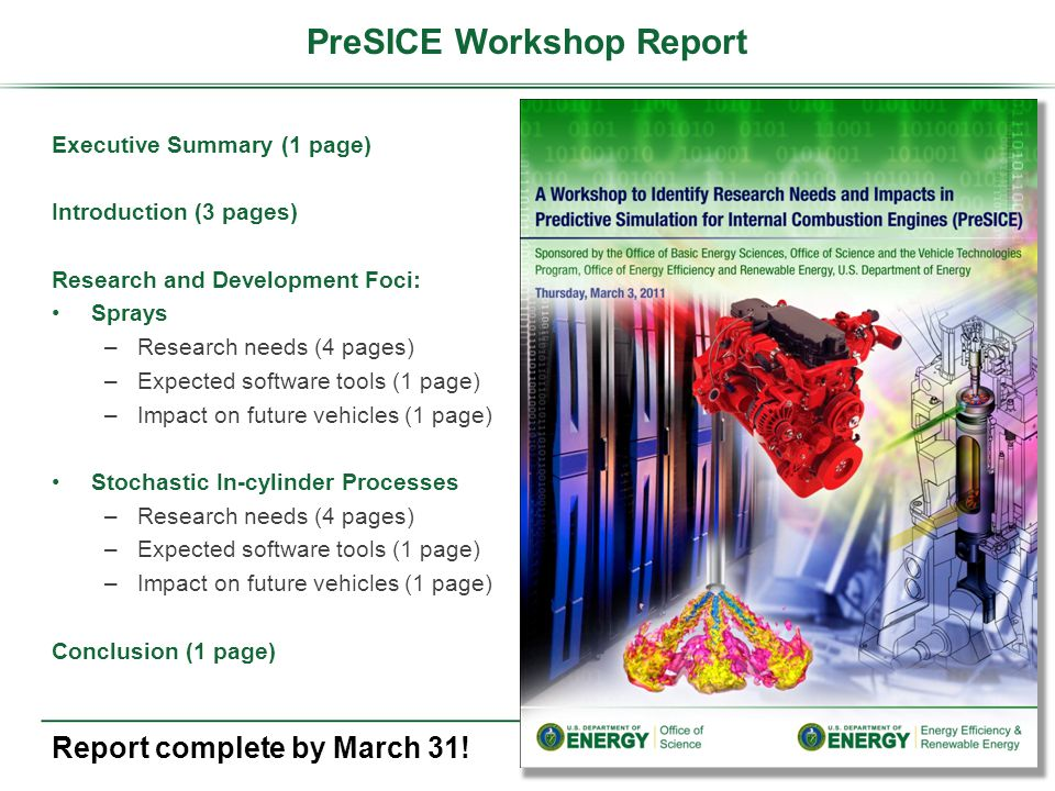 PreSICE Workshop Report Executive Summary (1 page) Introduction (3 pages) Research and Development Foci: Sprays –Research needs (4 pages) –Expected so