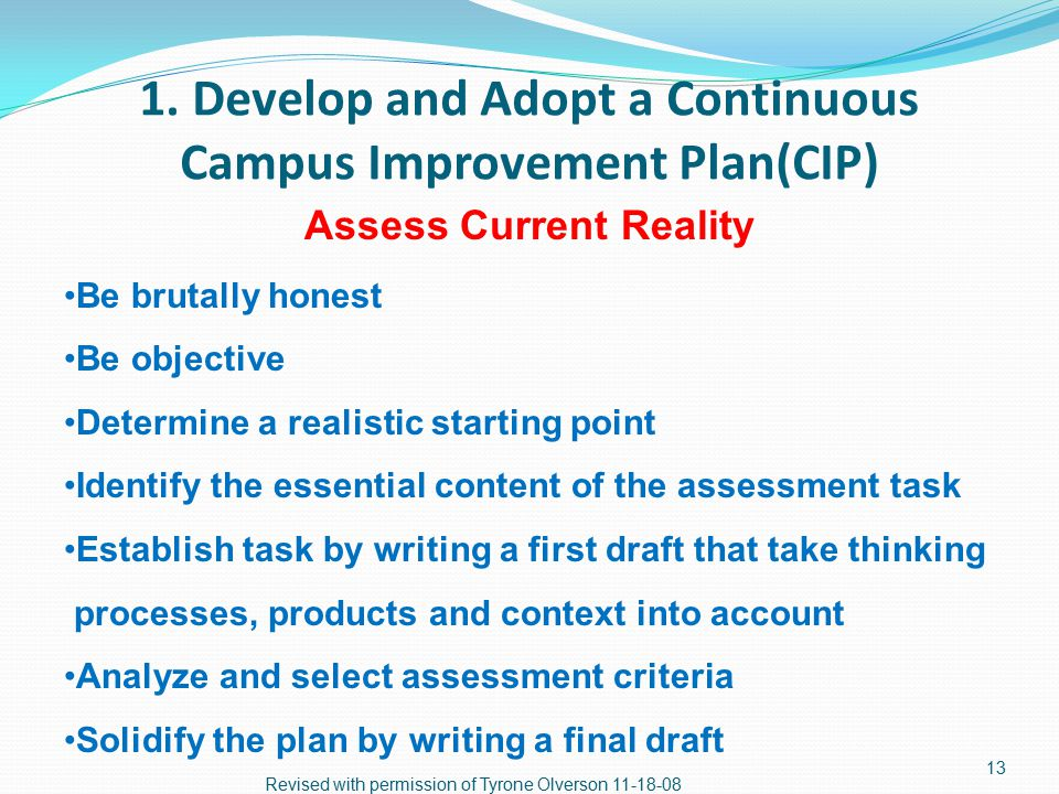 1. Develop and adopt a Building Level Continuous Improvement Plan 2.
