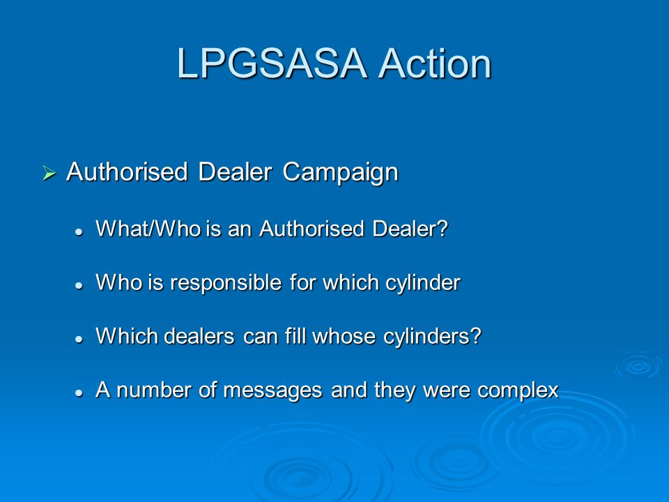 LPGSASA Action  Authorised Dealer Campaign What/Who is an Authorised Dealer.