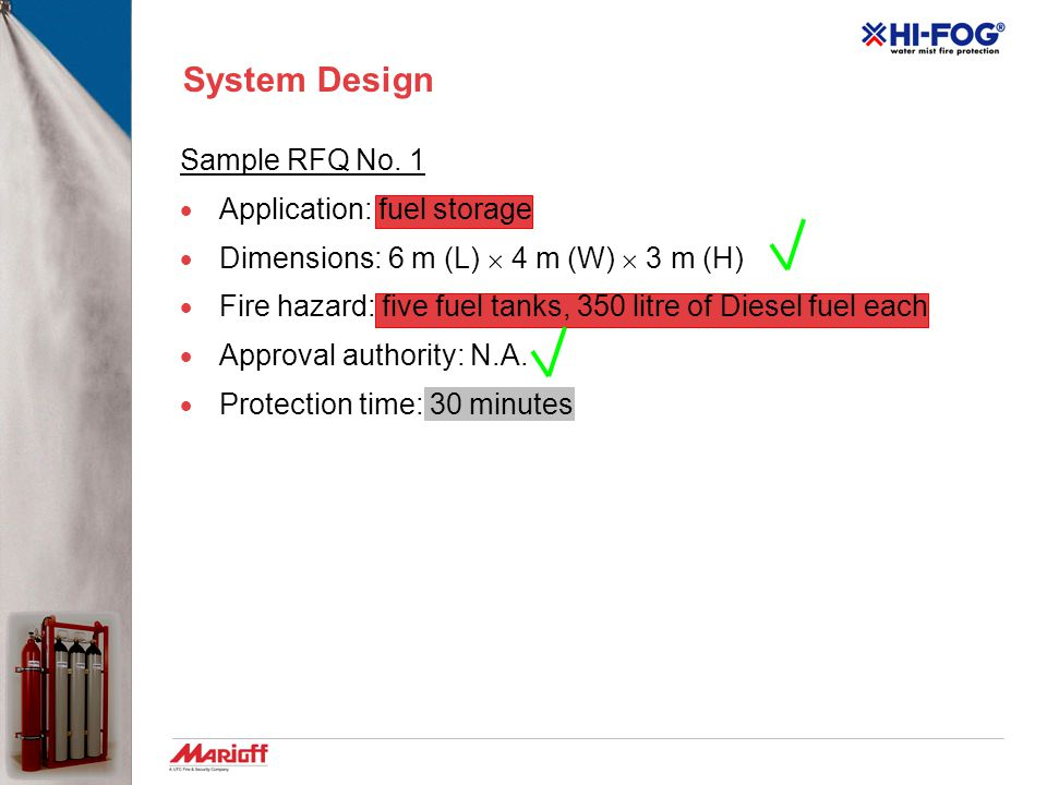 System Design 1) Application & Requirements 2) Enclosure 3) Spray-Heads location 4) Accumulator Unit & Piping Network
