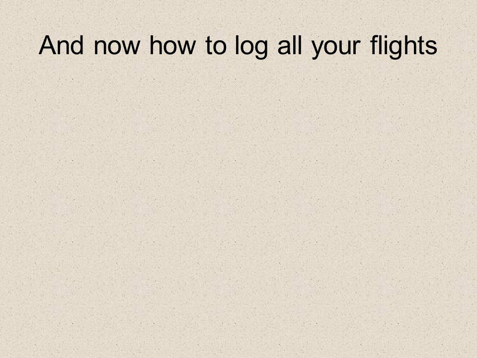 And now how to log all your flights