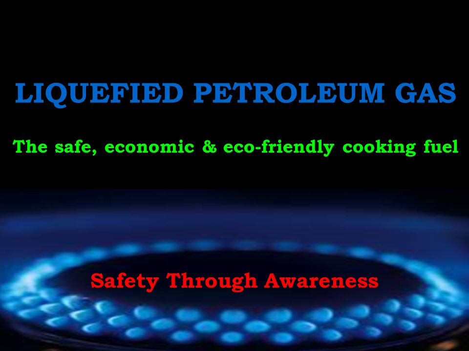PREVIEW CChemistry of LPG PPhysics of LPG BBenefits of LPG LLPG equipment HHazards of LPG SSafety precautions FFuel saving tips