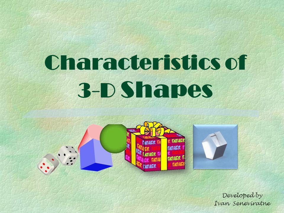 Characteristics of 3-D Shapes Developed by Ivan Seneviratne