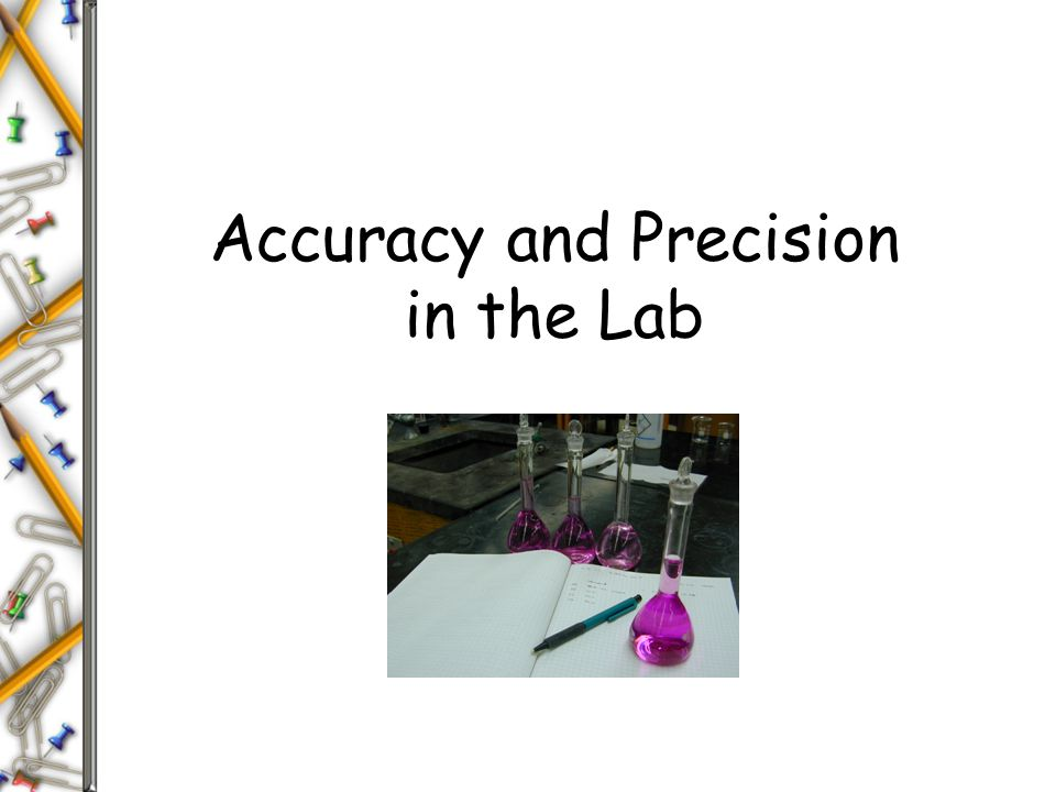 Accuracy and Precision in the Lab