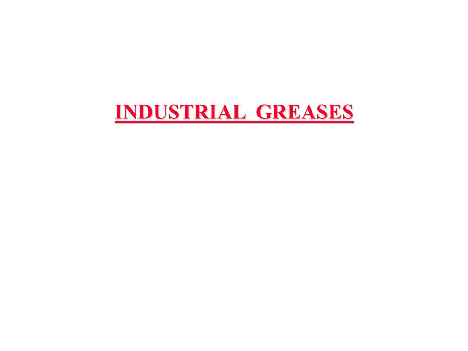 INDUSTRIAL GREASES