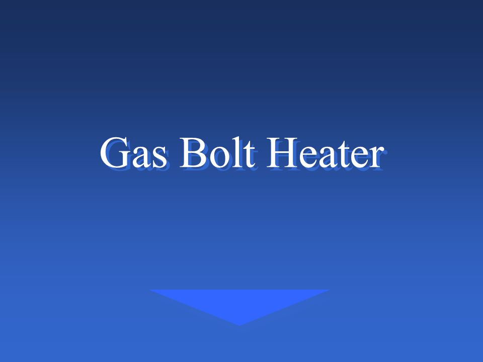 9 Objectives Correctly setup a gas bolt heater Properly adjust oxy-acetylene flame Correctly adjust air flow Safely operate a gas bolt heater