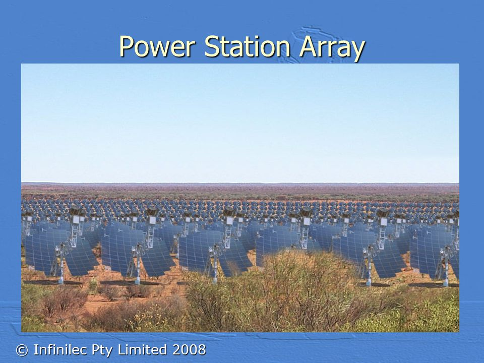 © Infinilec Pty Limited 2008 Power Station Array