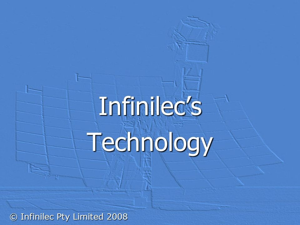 © Infinilec Pty Limited 2008 Infinilec'sTechnology