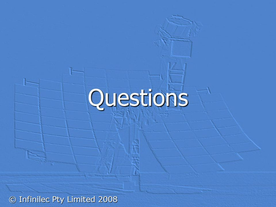 © Infinilec Pty Limited 2008 Questions