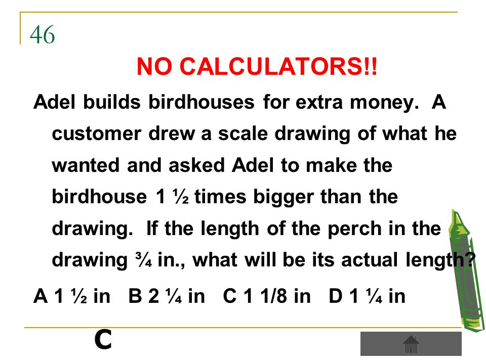 46 NO CALCULATORS!. Adel builds birdhouses for extra money.