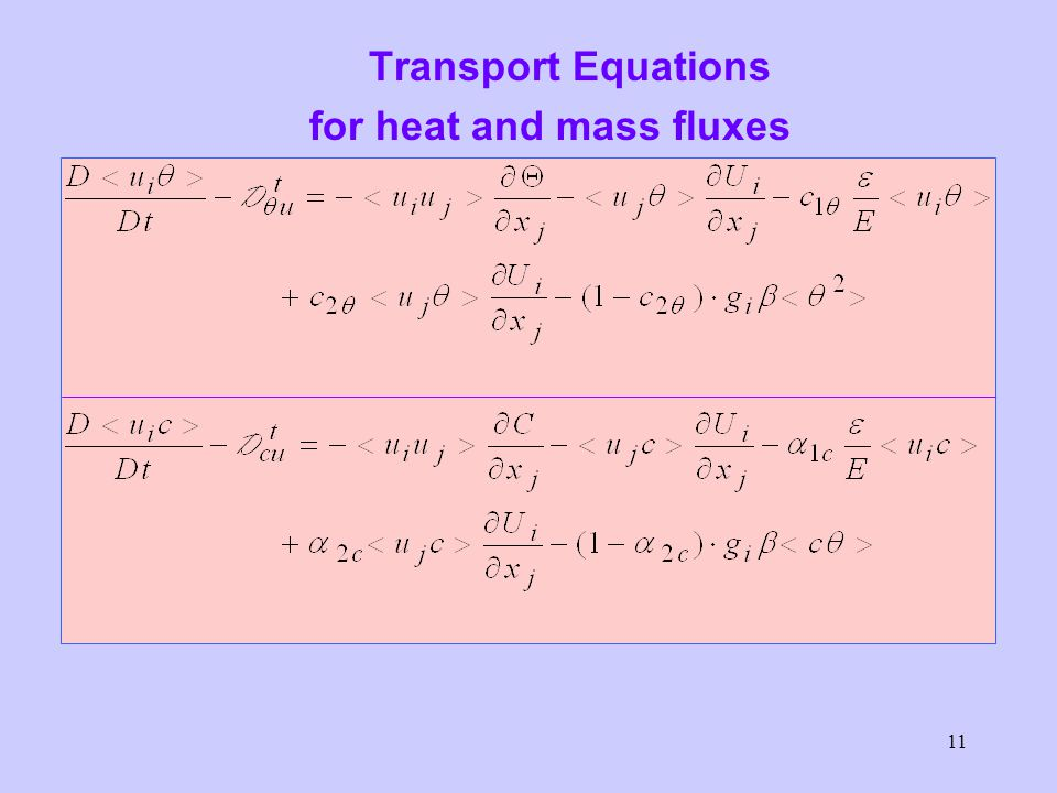 11 Transport Equations for heat and mass fluxes