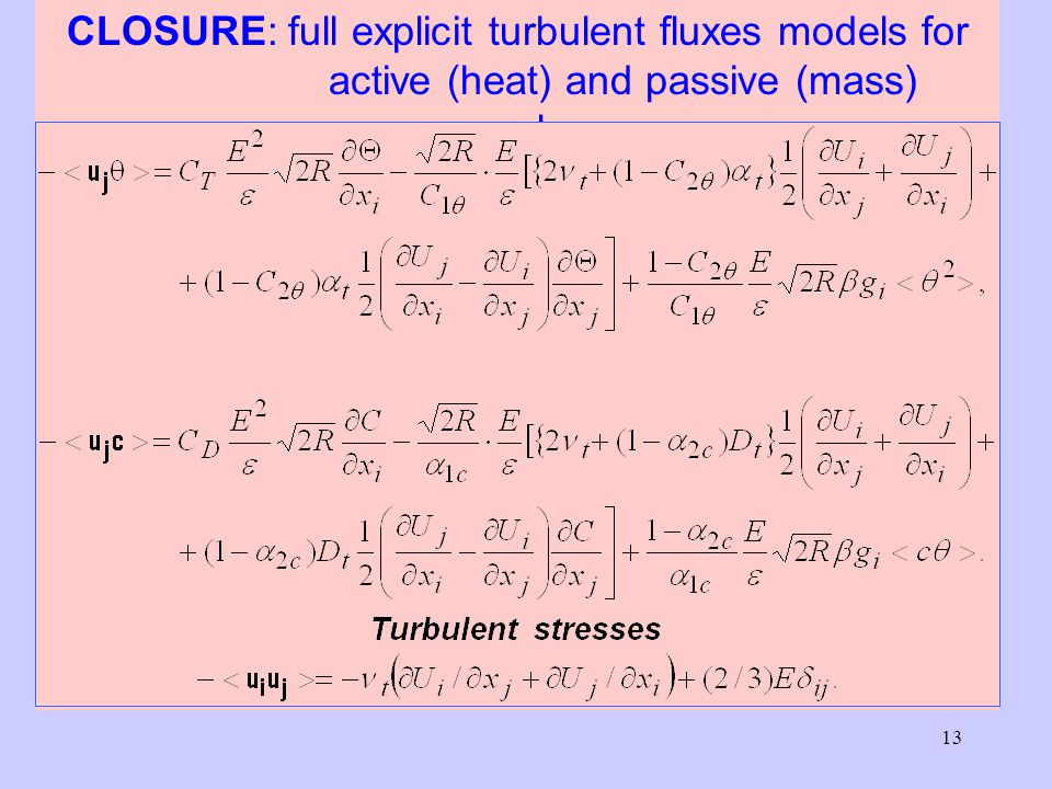 13 CLOSURE: full explicit turbulent fluxes models for active (heat) and passive (mass) scalars