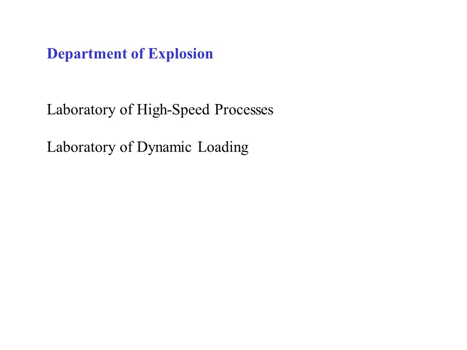 Department of Explosion Laboratory of High-Speed Processes Laboratory of Dynamic Loading